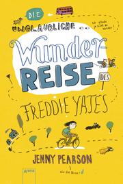 Die unglaubliche Wunderreise des Freddie Yates - Cover