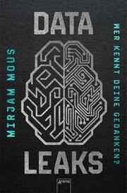 Data Leaks - Wer kennt deine Gedanken? - Cover