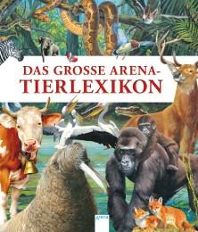 Das große Arena Tierlexikon