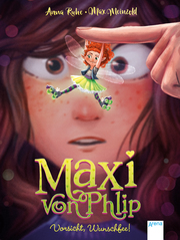 Maxi von Phlip - Vorsicht, Wunschfee! - Cover