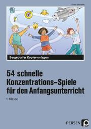 54 schnelle Konzentrations-Spiele für den Anfangsunterricht - Cover