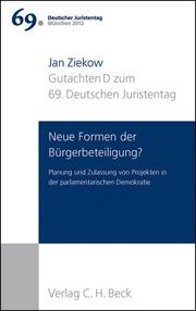 Verhandlungen des 69. Deutschen Juristentages München 2012 Bd. I: Gutachten Teil D: Neue Formen der Bürgerbeteiligung?