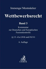 Wettbewerbsrecht 3: Deutsche und Europäische Fusionskontrolle