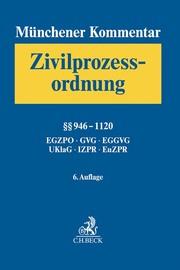 Münchener Kommentar zur Zivilprozessordnung Bd. 3: §§ 946-1120, EGZPO, GVG, EGGVG, UKlaG, Internationales und Europäisches Zivilprozessrecht