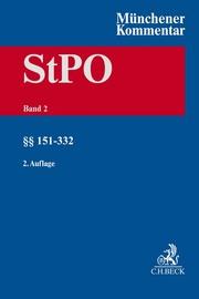 Münchener Kommentar zur Strafprozessordnung Bd. 2: §§ 151-332 StPO