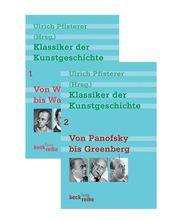Klassiker der Kunstgeschichte Bd. 1: Von Winckelmann bis Warburg. Bd. 2: Von Panofsky bis Greenberg