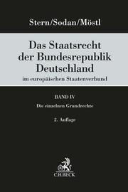 Das Staatsrecht der Bundesrepublik Deutschland im europäischen Staatenverbund Band IV: Die einzelnen Grundrechte