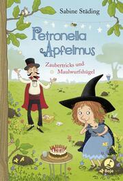 Petronella Apfelmus - Zaubertricks und Maulwurfshügel - Cover
