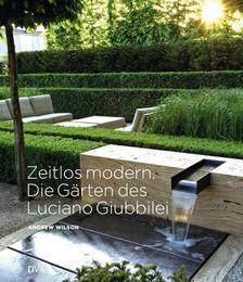 Zeitlos modern - Die Gärten des Luciano Giubbilei