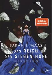 Das Reich der sieben Höfe - Silbernes Feuer - Cover