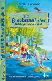 Die Blaubeerdetektive - Gefahr für den Inselwald! - Cover