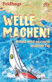 Welle machen! Relaxt wird an einem anderen Tag