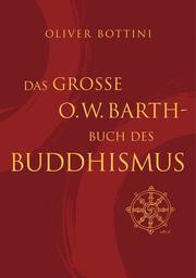 Das große O.W.Barth-Buch des Buddhismus