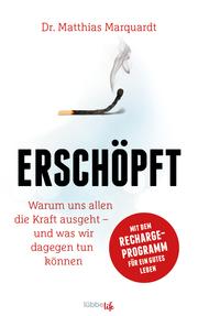 Marquardt, Dr Matthias: Erschöpft