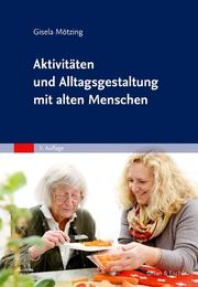 Aktivitäten und Alltagsgestaltung mit alten Menschen - Cover