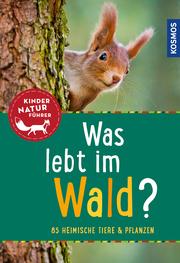 Was lebt im Wald? Kindernaturführer