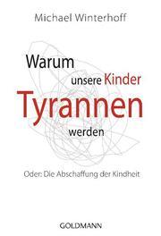 Warum unsere Kinder Tyrannen werden - Cover
