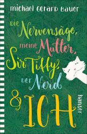 Die Nervensäge, meine Mutter, Sir Tiffy, der Nerd & ich - Cover