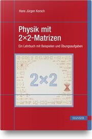 Physik mit 2x2-Matrizen
