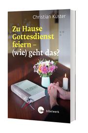 Zu Hause Gottesdienst feiern - (wie) geht das? - Cover