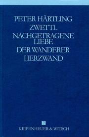 Zwettl/Nachgetragene Liebe/Der Wanderer/Herzwand