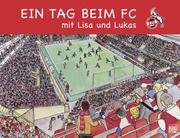 Ein Tag beim FC mit Lisa und Lukas - Cover