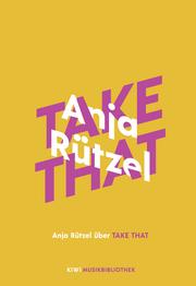 Anja Rützel über Take That - Cover