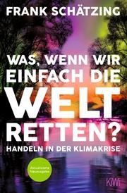 Was, wenn wir einfach die Welt retten? - Cover