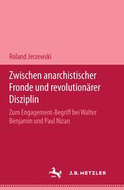 Zwischen anarchistischer Fronde und revolutionärer Disziplin