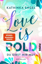 Love Is Bold - Du gibst mir Mut