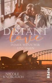 Distant Love: Immer wenn wir uns sehen