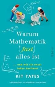 Warum Mathematik (fast) alles ist - Cover