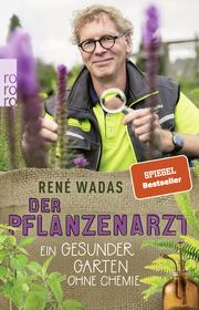 Der Pflanzenarzt: Ein gesunder Garten ohne Chemie - Cover