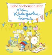Bobo Siebenschläfer: Meine Kindergartenfreunde