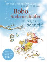 Bobo Siebenschläfer: Hurra, es schneit!