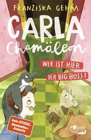 Carla Chamäleon. Wer ist hier der Big Boss?