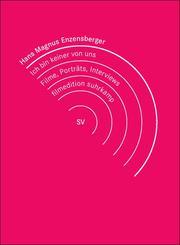 Hans Magnus Enzensberger: Ich bin keiner von uns