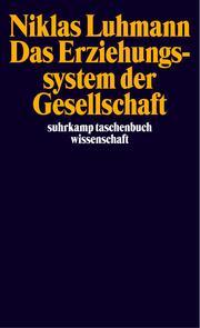 Das Erziehungssystem der Gesellschaft