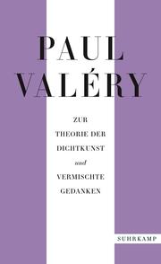 Paul Valéry: Zur Theorie der Dichtkunst und vermischte Gedanken