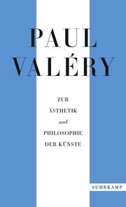 Paul Valéry: Zur Ästhetik und Philosophie der Künste