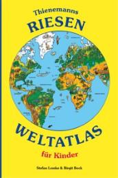 Thienemanns Riesen Weltatlas für Kinder