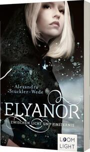 Elyanor 1: Zwischen Licht und Finsternis