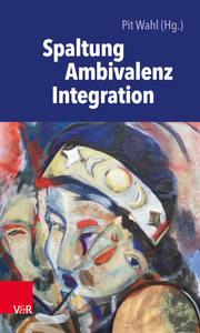 Spaltung - Ambivalenz - Integration - Cover