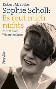 Sophie Scholl: Es reut mich nichts - Cover