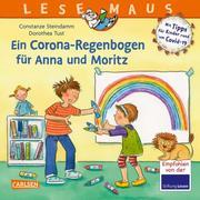 Ein Corona Regenbogen für Anna und Moritz - Mit Tipps für Kinder rund um Covid-19