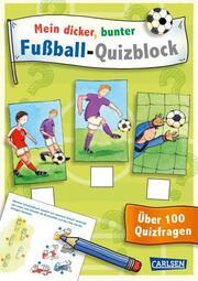 Mein dicker, bunter Fußball-Quizblock