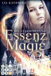 Essenz der Magie 2: Die Feuerprobe