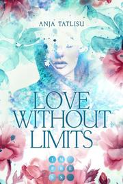Love without limits. Rebellische Liebe
