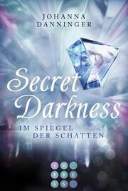Secret Darkness - Im Spiegel der Schatten