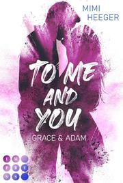 To Me and You: Grace & Adam